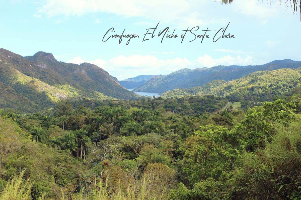Cuba : Visiter Cienfuegos, El Nicho et Santa Clara