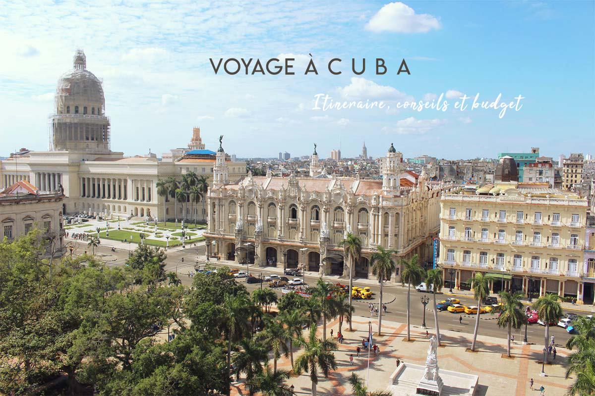 Voyage à Cuba : itinéraire, conseils et budget