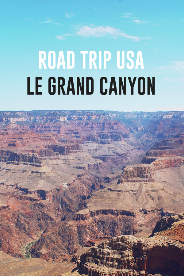 road-trip-usa-visiter-grand-canyon-pinterest-01
