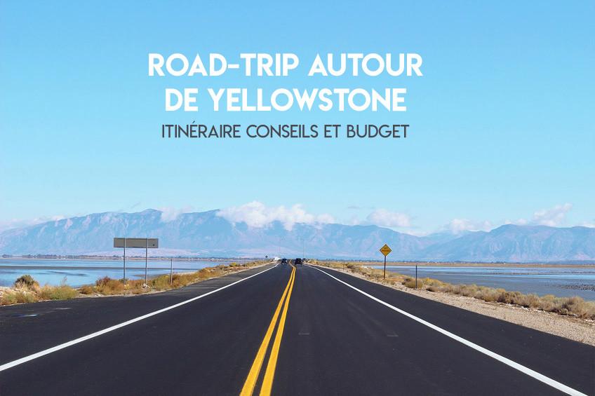 road-trip-yellowstone-bilan-itinéraire-budget