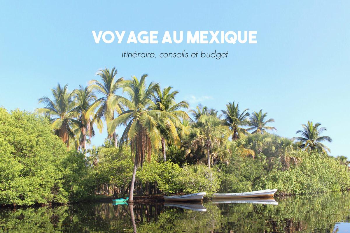 Voyage au Mexique : itinéraire, conseils et budget