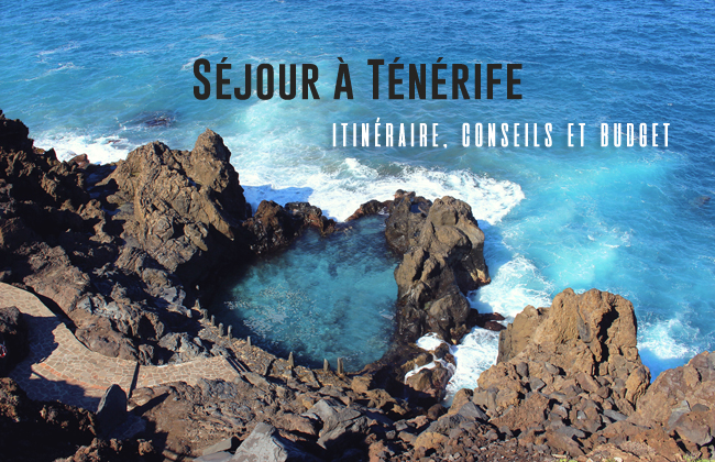 sejour-road-trip-tenerife-budget-conseils-itineraire-01