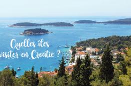 Quelles îles visiter en Croatie : Découvrir Hvar et Brač