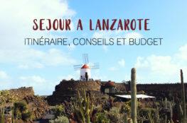 Séjour à Lanzarote : itinéraire, conseils et budget pour 3 jours