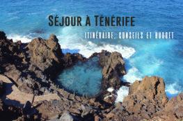 Séjour à Ténérife : itinéraire, conseils et budget pour une semaine