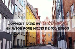 Comment faire un tour d'Europe en avion pour moins de 100 euros