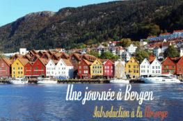 Une journée dans la plus jolie ville de Norvège : Bergen