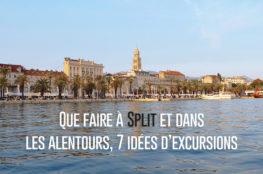 Croatie : Que faire à Split et dans les alentours, 7 idées d'excursions