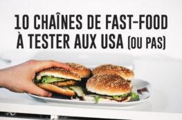 10 chaînes de fast-food à tester aux USA (ou pas)