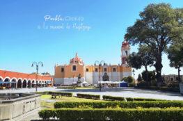 Puebla, Cholula et le carnaval de Huejotzingo